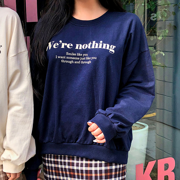 We're nothing スウェット
